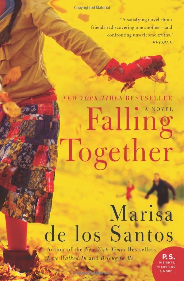 Falling Together A Novel Marisa De Los Santos 9780061670886 Books Great Summer