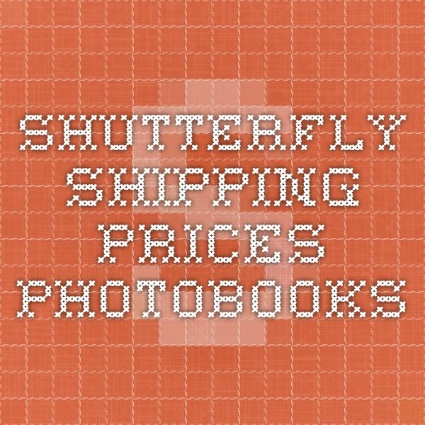 Shutterfly Shipping Prices - Photobooks