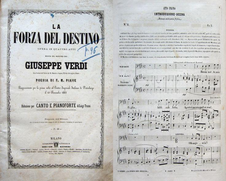 MUSICA VERDI - PIAVE F.M. VERDI G. La forza del destino. Opera in quattro atti del Maestro Giuseppe Verdi.  Milano, Tito di Gio .Ricordi, Seconda metà 800. (34681/34715) . 4°, mz.pl.  pagg.315. Usura al dorso e ai piatti. Prima versione rappresentata la prima volta al Teatro Imperiale di Pietroburgo il 10 novembre 1862. Riduzione per canto e pianoforte di Luigi Truzzi. Tel. e fax: 0573 26758 e-mail: mila.sermi@yahoo.it