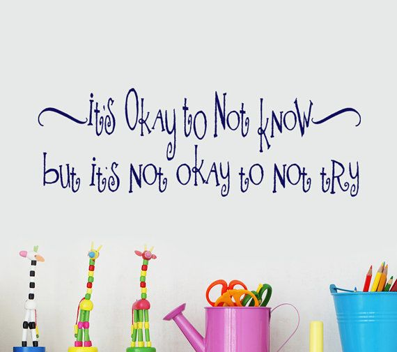 Educational Quotes Wall Decal Decor Words Its Okay to not know but its not okay to not try, homeschool and classroom gifts via Etsy
