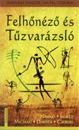 Szalay Könyvek online :: Szántai Zsolt (ford.) Felhőnéző és Tűzvarázsló - indián dalok, imák, versek