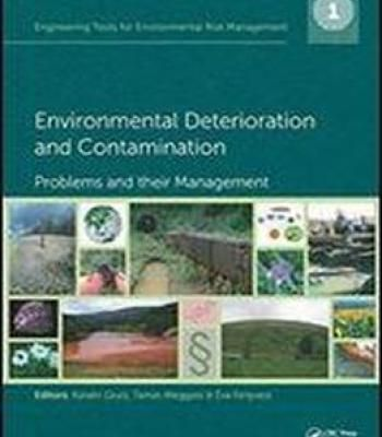 Engineering Tools For Environmental Risk Management: 1. Environmental Deterioration And Contamination - Problems And Their Management PDF