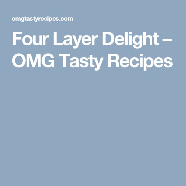 Four Layer Delight – OMG Tasty Recipes