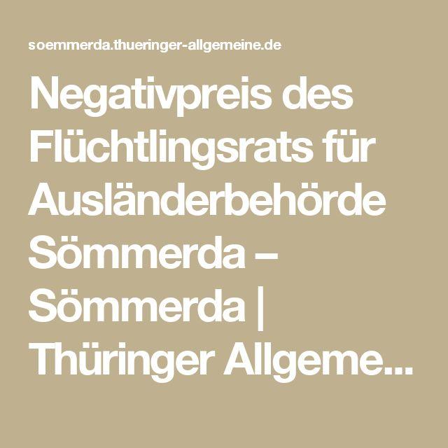 Negativpreis des Flüchtlingsrats für Ausländerbehörde Sömmerda – Sömmerda | Thüringer Allgemeine
