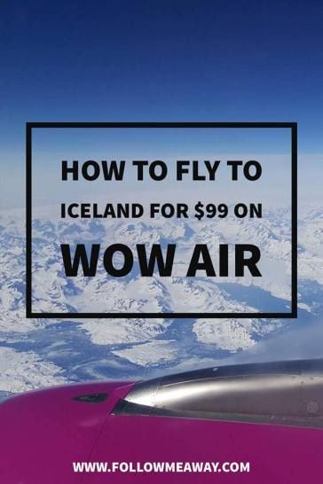 10 Reasons To Love WOW air's Cheap Flights To Iceland   Iceland Travel Tips   Travel Tips For Iceland   How To Find Cheap Flights   Travel Tips For Flying   Iceland On A Budget   Follow Me Away Travel Blog   Budget Travel Tips To Iceland   Iceland On A Budget #CheapTravelTips