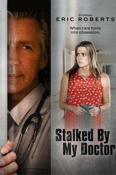 Stalked by My Doctor (2015) Lifetime Movie