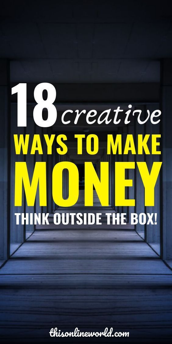 18 Creative Ways To Make Money – Think Outside The Box! – Money Life Wax | Personal Finance | Debt Free Living | Save Money