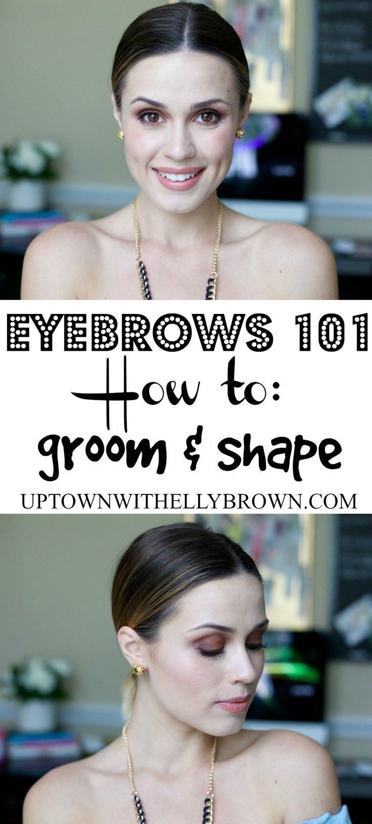 How to groom and shape your eyebrows | eyebrows 101 | Uptown with Elly Brown