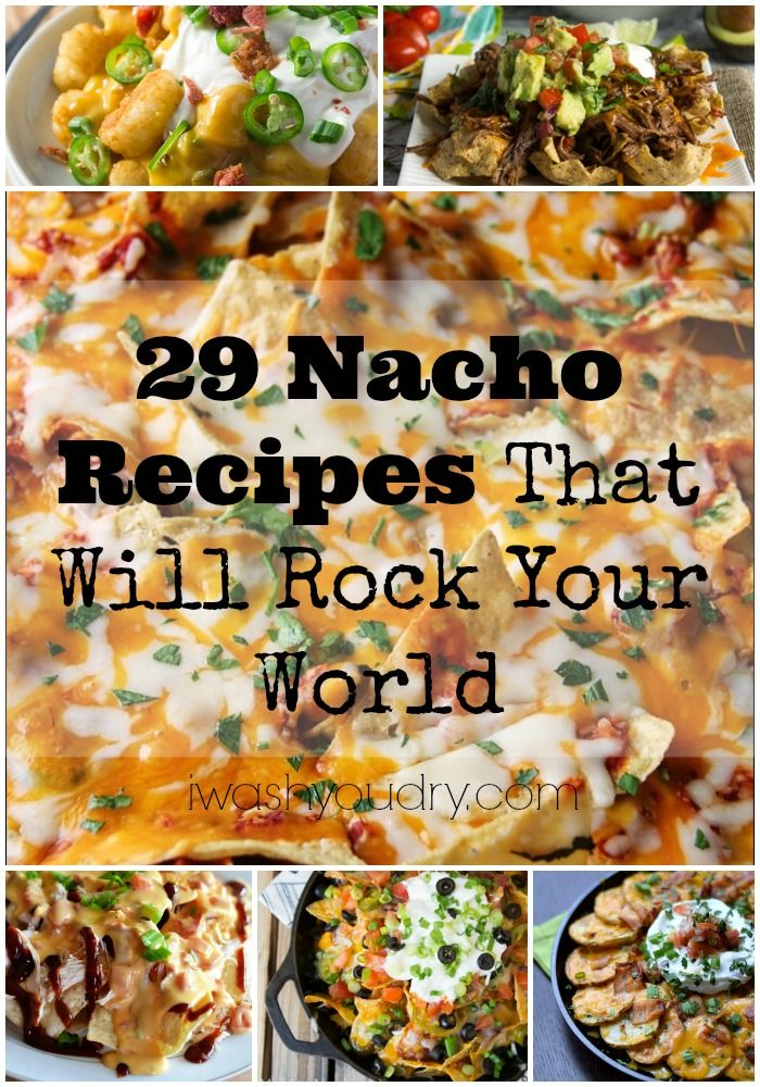 29 Nacho Recipes That Will Rock Your World!