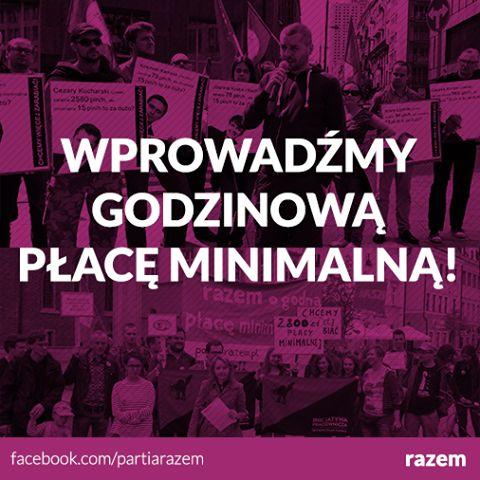 Chcemy wyższej płacy minimalnej i stawki godzinowej obejmującej wszystkich pracowników, niezależnie od typu umowy! Wspólnie ze związkami zawodowymi: Inicjatywą Pracowniczą i Sierpniem '80, a także działaczami Ruchu Sprawiedliwości Społecznej i Zielonych wyszliśmy dziś na ulice Warszawy, Wrocławia, Katowic, Bydgoszczy, Lublina i wielu innych miast. http://www.partiarazem.pl