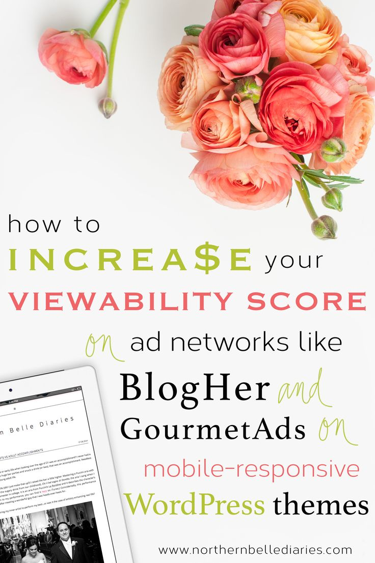 How to Increase Viewability Score on Mobile-Responsive WordPress Themes - Northern Belle Diaries #wordpress #blogher #tutorial