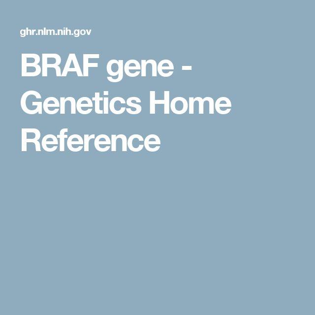 BRAF gene - Genetics Home Reference