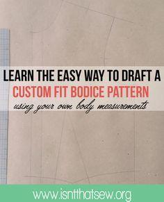 Learn the easy way to draft a custom fit bodice pattern block | www.isntthatsew.org