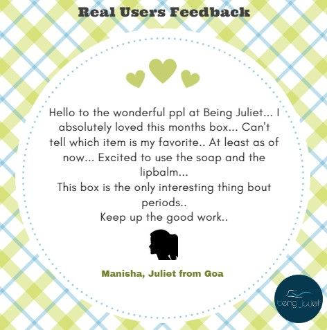 What other Juliets think about BeingJuliet.com #Julietism #reviews #feedback #BeingJuliet #happyperiods #periods #hygiene #women #periodstories #subscription #subscriptionbox #subscriptionservices