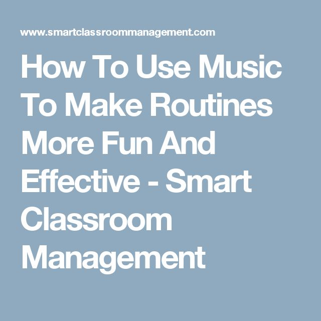 How To Use Music To Make Routines More Fun And Effective - Smart Classroom Management