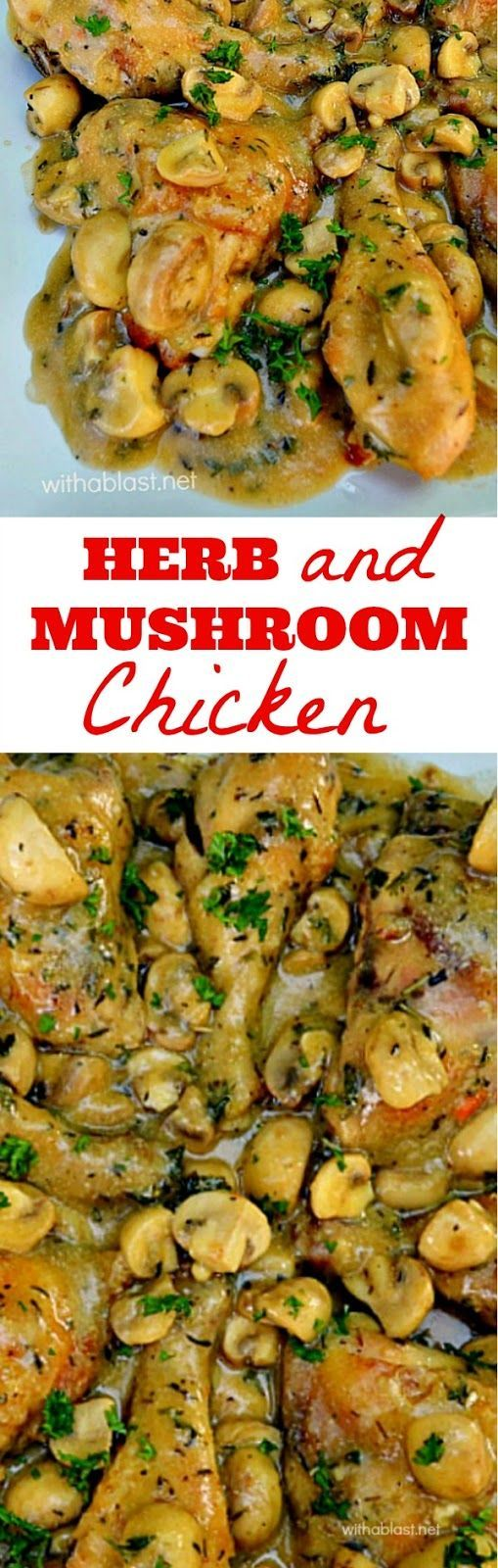 Tender, juicy Chicken smothered in a delicious Herb and Mushroom Sauce makes this the perfect dinner