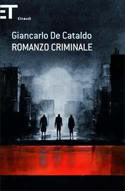 Giancarlo De Cataldo, Romanzo criminale, Super ET - DISPONIBILE ANCHE IN EBOOK