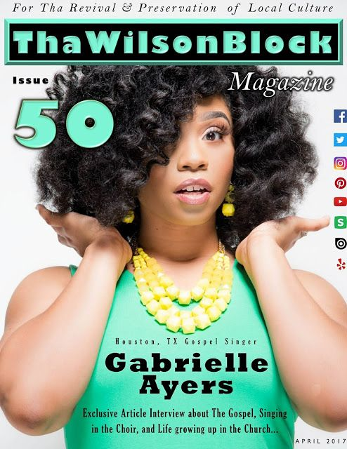 ThaWilsonBlock Magazine: ThaWilsonBlock Magazine Issue50 featuring Gabriell...