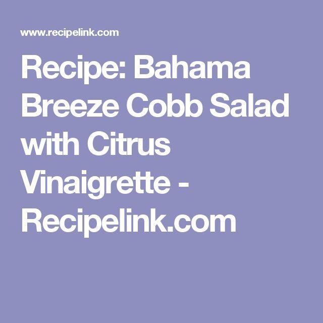 Recipe: Bahama Breeze Cobb Salad with Citrus Vinaigrette - Recipelink.com
