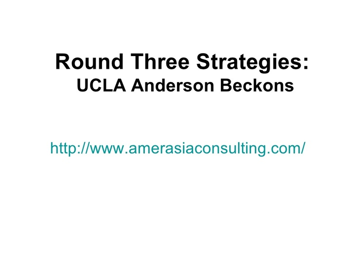 round-three-strategies-ucla-anderson-beckons by Amerasia Consulting Group via Slideshare