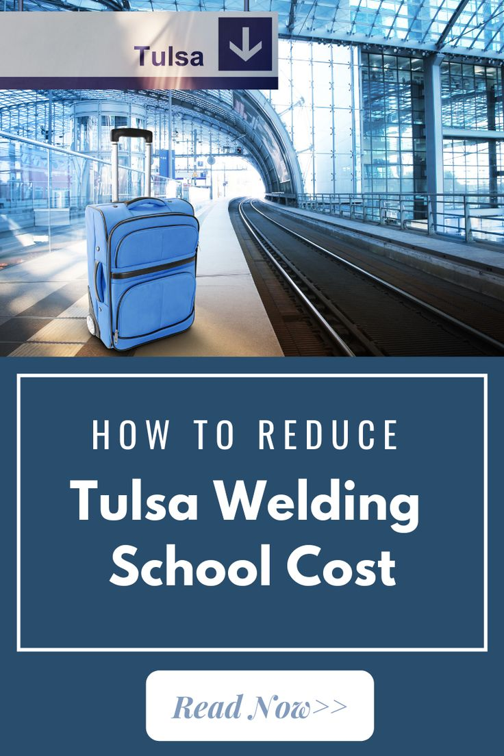Tulsa Welding School Cost How to Reduce Tuition at TWS
