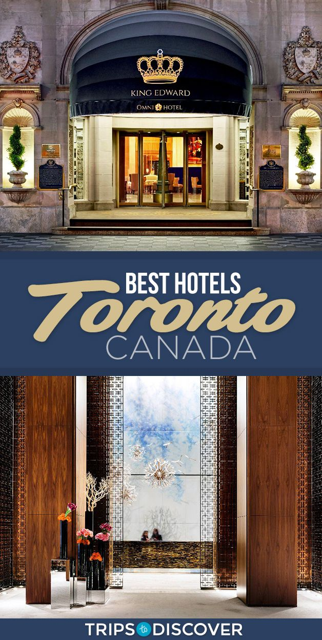 8 Best Hotels in Toronto, Canada