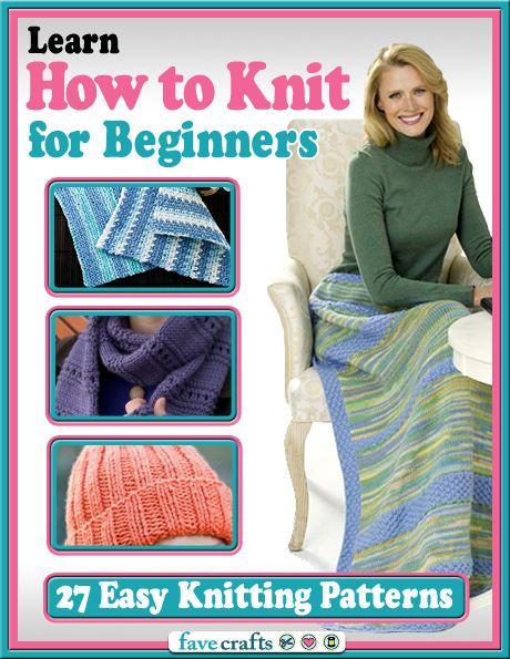 Easy Knitting Ideas For Beginners : Learn how to knit for beginners easy knitting patterns