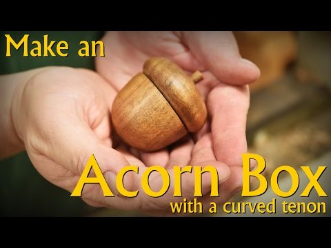 Make an Acorn Box with a Curved Tenon - YouTube