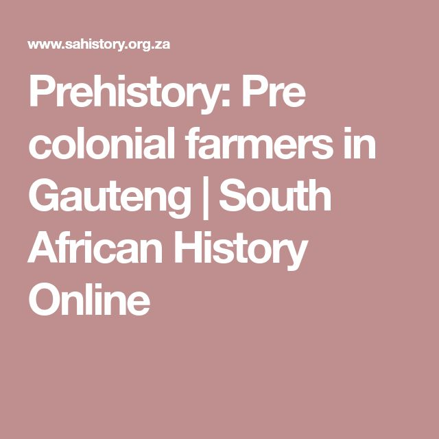 Prehistory: Pre colonial farmers in Gauteng | South African History Online