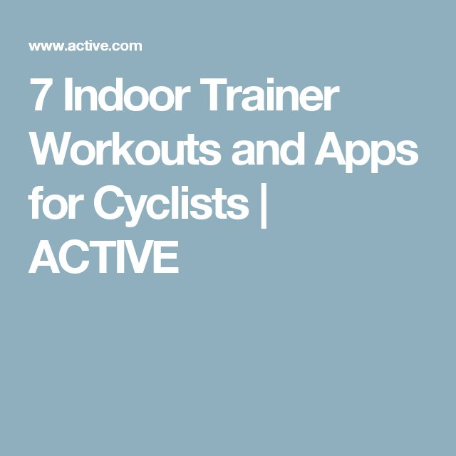 7 Indoor Trainer Workouts and Apps for Cyclists   ACTIVE