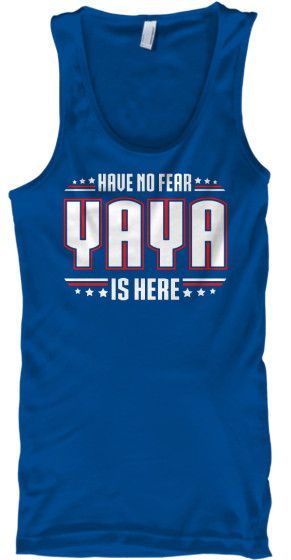 """Buy 2 or More & Get Free Shipping!! Limited Edition """"HAVE NO FEAR YAYA IS HERE"""" tank tops available in the color of your choice! Limited Number Available so Add to Cart and Checkout Now! Sizing Charts"""