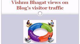Vishnu Bhagat views on Blog's visitor traffic