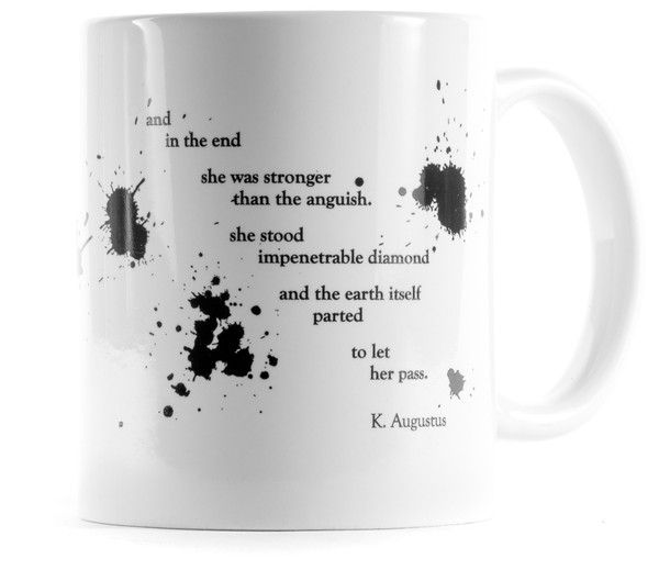 Your soul needs refreshment, too. This 11 ounce mug is made from sturdy ceramic and is printed with K. Augustus' poem, Resurrection, whose words depict a stoic self regard after transformation. Black ink splotches are beautifully splashed around the text of the poem. The mug can also double as storage for pens, pencils, and other desk accessories.