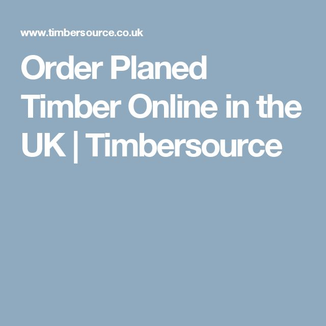 Order Planed Timber Online in the UK | Timbersource