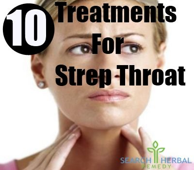 10 Treatments For Strep Throat                                                                                                                                                                                 More