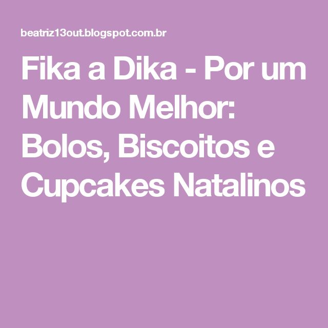 Fika a Dika - Por um Mundo Melhor: Bolos, Biscoitos e Cupcakes Natalinos