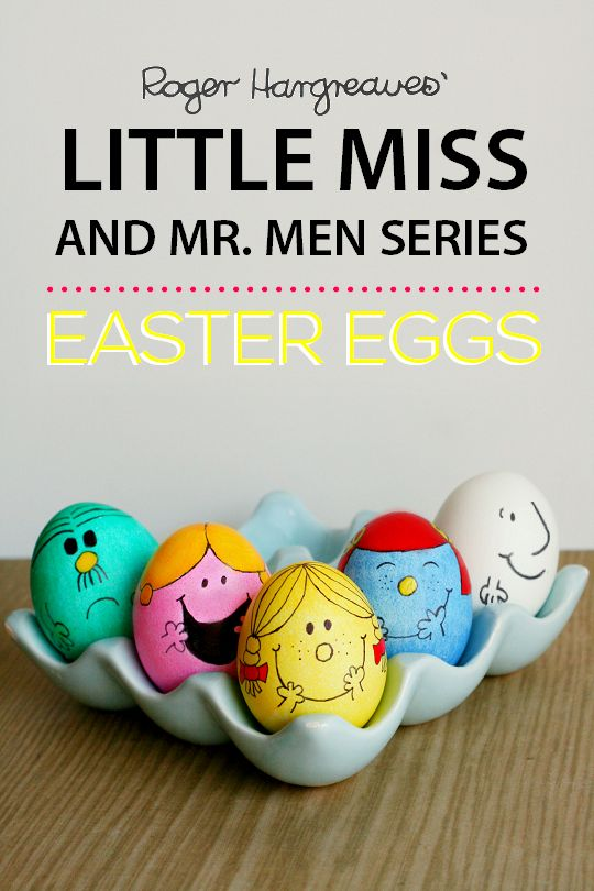 DIY: Little Miss & Mr. Men Easter Eggs ... I LOVED that series! (My parents called me Little Miss Trouble as a child lol)