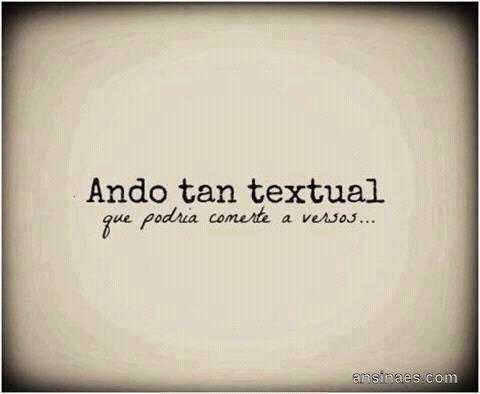 Frases chistosas - Ando tan textual...