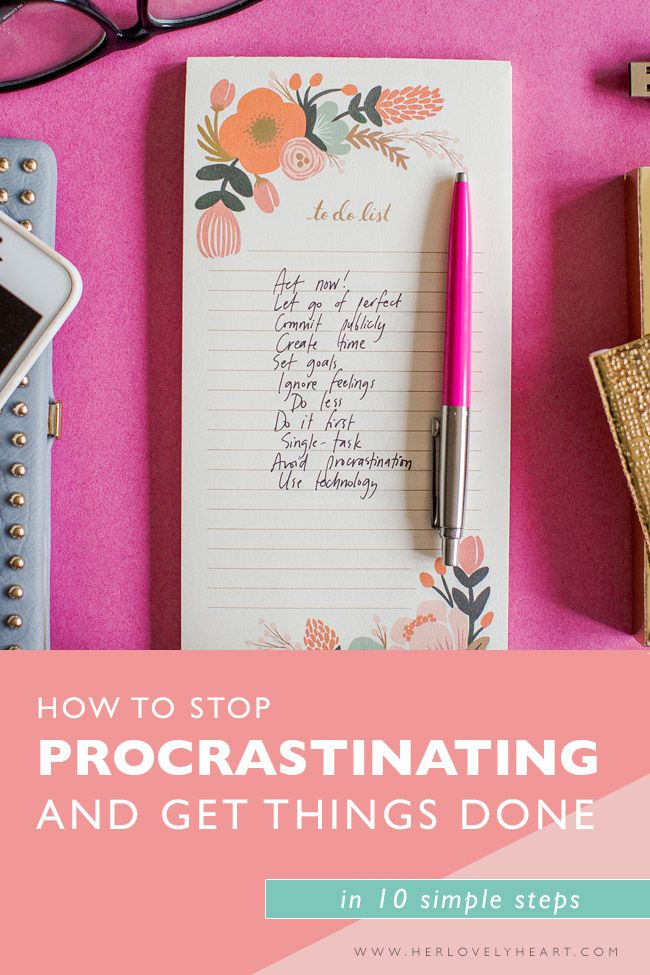 How to stop procrastinating and get things done in 10 simple steps