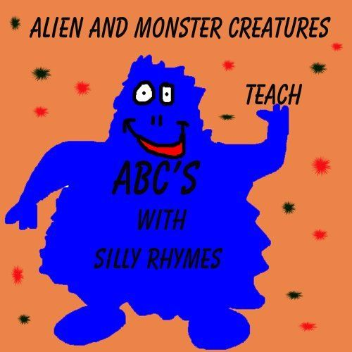 Silly ABC Alien and Monster Creatures (A Rhyming Alphabet Children's Picture Book) by Z. Linn. $1.99. 28 pages