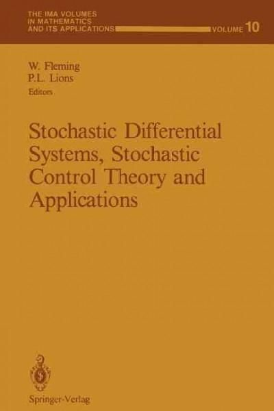 Stochastic Differential Systems, Stochastic Control Theory and Applications