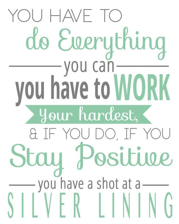 """""""If you do, if you stay positive, you have a shot at a silver lining"""" - Silver Linings Playbook Quote   Typography by TheBellaPrintShop, $15.00"""
