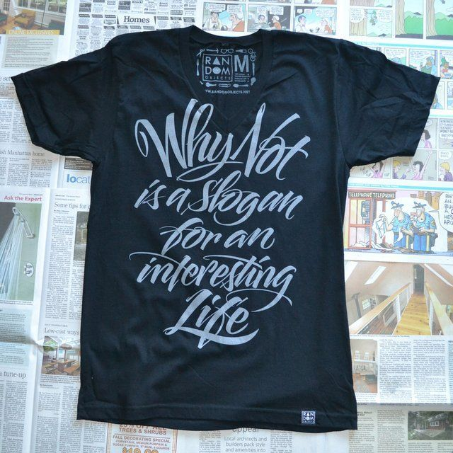 Why not is a slogan for an interesting life