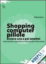 Prezzi e Sconti: #Shopping computer pillole come nascono  ad Euro 14.00 in #Scienze umane e sociali #Ferrarisinibaldi