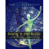 Dancing In Your Bubble (Kindle Edition)By Teri J. Dluznieski M.Ed.