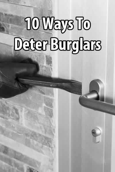 After a disaster, you're far better off if burglars skip your house altogether. But how do you make them do that? Here are 10 ways.