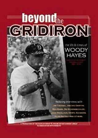Woody Hayes - Woody Hayes: Beyond the Gridiron