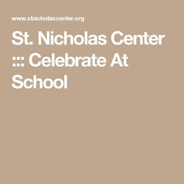 St. Nicholas Center ::: Celebrate At School
