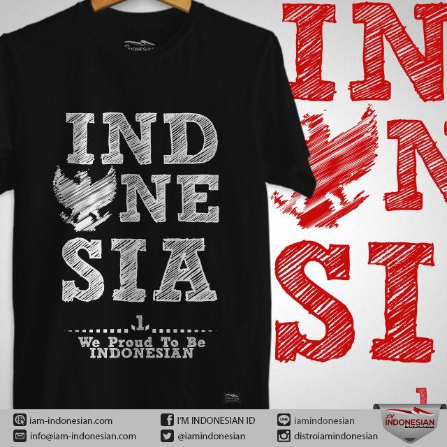 Desain Baju We Are Proud To Be Indonesian