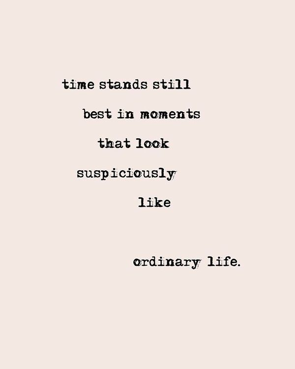 Time stands still best in moments that look suspiciously like ordinary life
